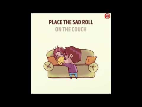 How To Make A Sad Person Happy - GF's version
