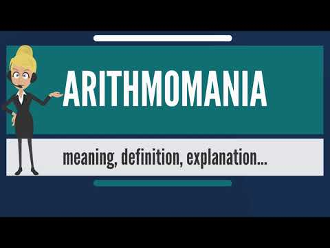 What is ARITHMOMANIA? What does ARITHMOMANIA mean? ARITHMOMANIA meaning & explanation