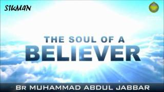 ᴴᴰ Muhammad Abdul Jabbar - The Soul Of A Believer    *FULL LECTURE*