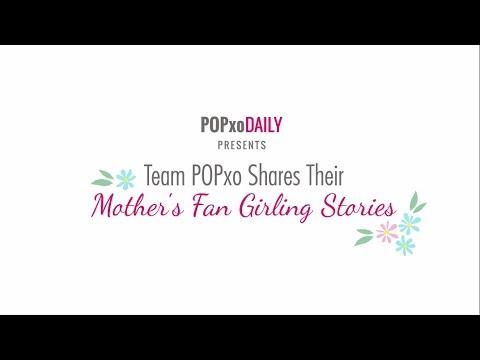 Team POPxo Shares Their Mother's Fan Girling Stories - POPxo