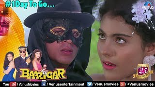 Baazigar - Shah Rukh Khan, Kajol & Shilpa Shetty | Celebrating 25 Years | #1DayToGo