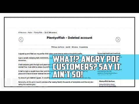 What!? Angry POF customers? Say it ain't so!