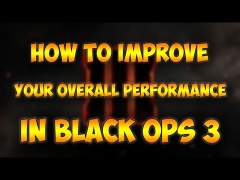 HOW TO IMPROVE YOUR OVERALL PERFORMANCE IN BLACK OPS 3! (BO3 Tips)