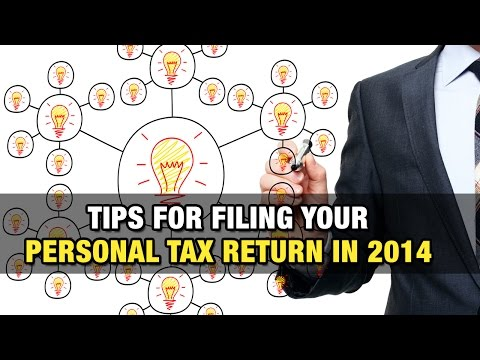 Tips for Filing your Personal Tax Return in 2014
