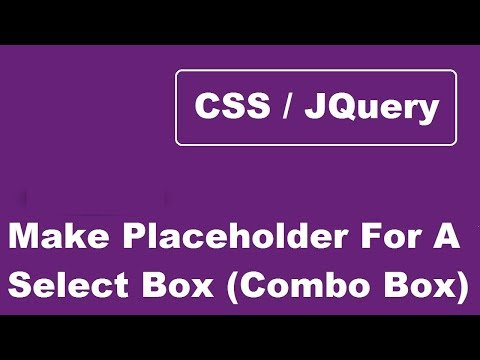 Make Placeholder For A Select Box Or Combo Box