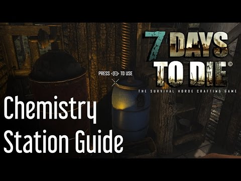 How to Use the Chemistry Station in 7 Days to Die Alpha 15