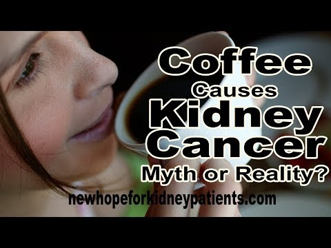 Coffee Causes Kidney Cancer Myth or Reality