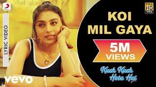 Koi Mil Gaya Lyric - Kuch Kuch Hota Hai | Shah Rukh Khan | Kajol |Rani Mukherjee