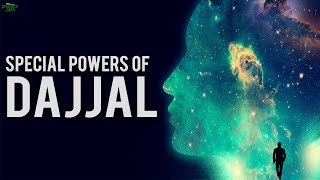 THE SPECIAL POWERS OF DAJJAL