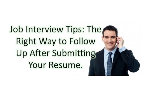 Job Interview Tips: The Right Way to Follow Up After Sending In Your Resume