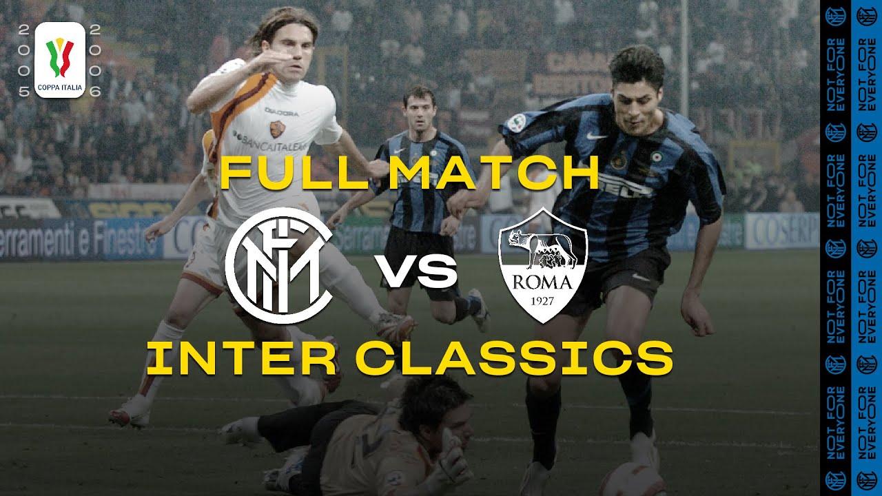 INTER CLASSICS   FULL MATCH   INTER vs ROMA   2005/06 COPPA ITALIA FINAL ⚫🔵🏆