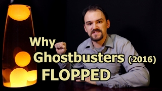 Why Ghostbusters 2016 Flopped