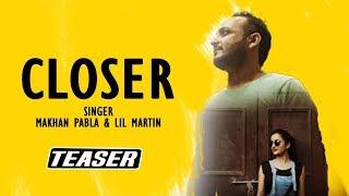 Closer (Baby) Punjabi Version    Makhan Pabla Ft. LiL Martin    Teaser    Yaariyan Records 2017