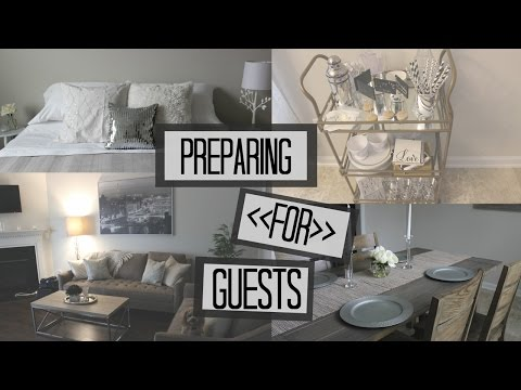 How to: Prepare Your Home for Guests | On a Budget | Tips & Tricks