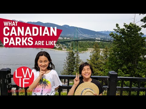 What Canadian Parks are Like (Vancouver)