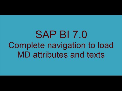 Complete navigation to load MD attributes and texts in SAP-BI 7.0