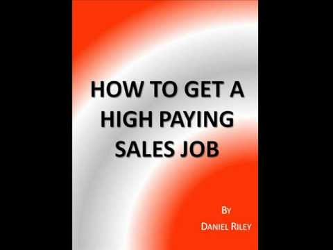 HOW TO GET A HIGH PAYING SALES JOB