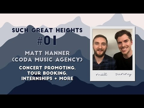 Music Podcast #01 - Matt Hanner (CODA Booking Agency) | Such Great Heights