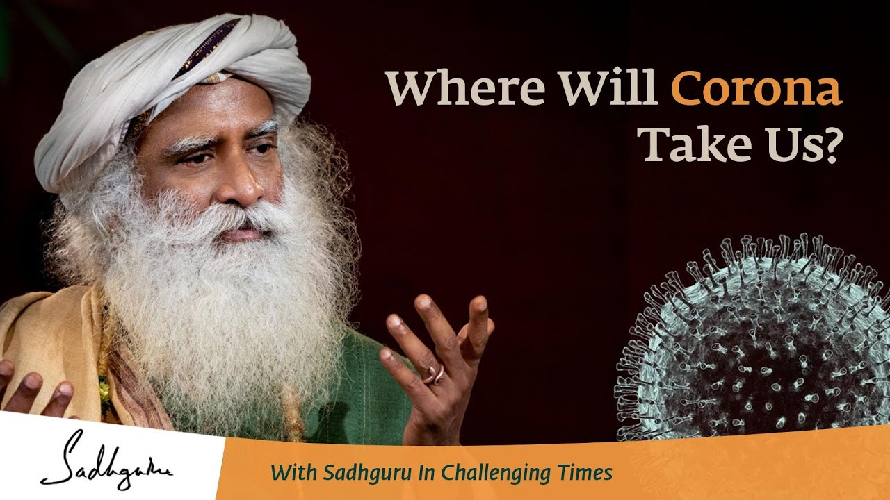 Will Corona End the World? 🙏 With Sadhguru in Challenging Times - 22 Mar