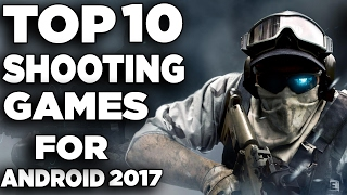 Top 10 Android Shooting/ FPS Games of 2017! | Double Decker