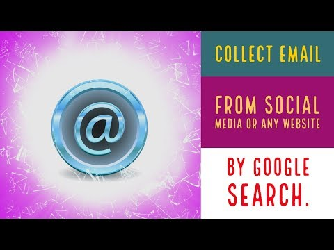 Easy Ways to Collect Email Addresses from Social Media or Any website by Google Search.