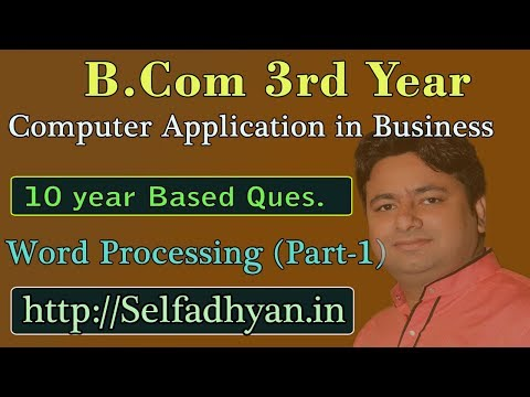 #1 Word Processing (Theory-Practical) - BCOM 3rd Year - Computer Application in Business with PDF