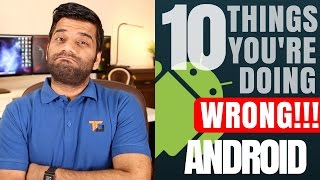 10 Things You Should NEVER Do On Your ANDROID Phone