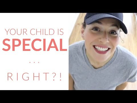 LoveParenting: 5 Reasons to NOT Make Your Child Feel *Special* -Kids Self-Esteem, Unconditional Love