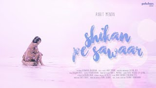Shikan Pe Sawaar - Ankit Menon   Pehchan Music   Official Music Video