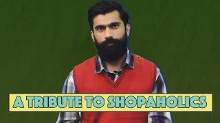 A Tribute to Shopaholics | MangoBaaz