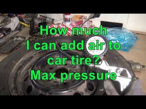 How much I can add air to car tires? Max air pressure?