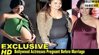 Bollywood Actresses Pregnant Before Marriage!!