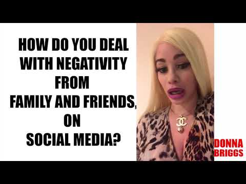 How do you deal with negativity from family and friends on social media?
