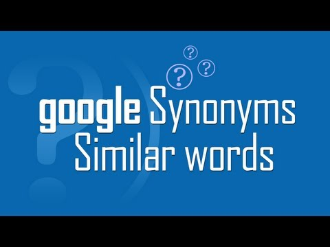 Google Search similar synonym words