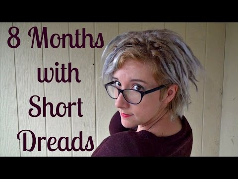 Eight Months with Short Dreads | The Chickadee