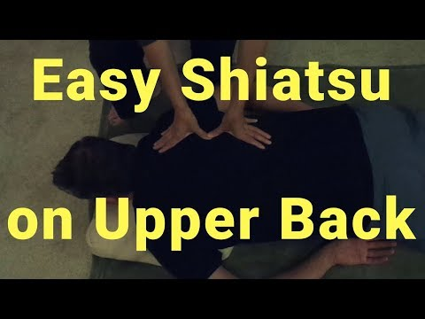 Easy Shiatsu on Upper Back - Massage Monday #396