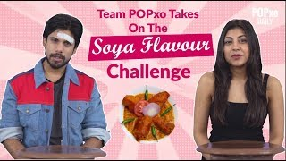 Team POPxo Takes On The Soya Flavour Challenge - POPxo