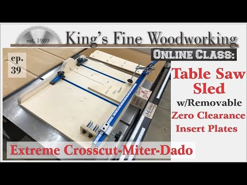 39 - Extreme Crosscut Miter Dado Table Saw Sled with Removable Zero Clearance Insert Plates 4K video