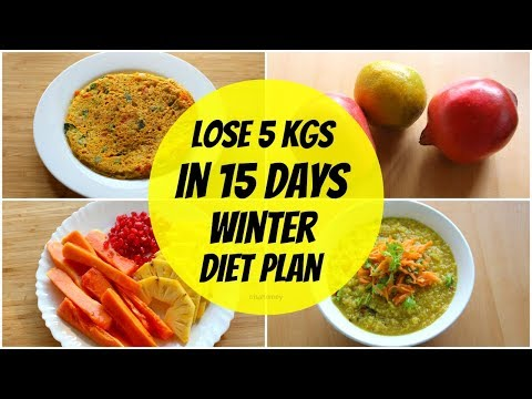 How To Lose Weight Fast In Winter 5 kgs In 15 Days - Full Day Indian Diet/Meal Plan For Weight Loss