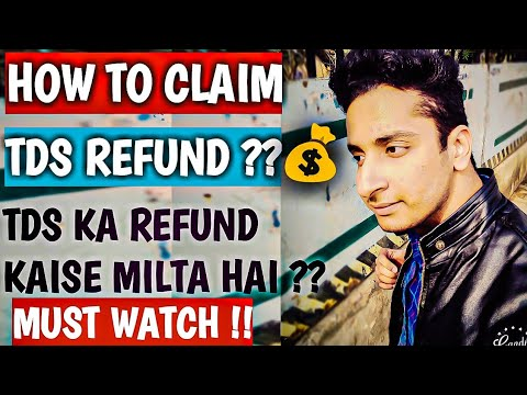 HOW TO CLAIM TDS REFUND :- EXCESS TAX PAID KA REFUND KAISE MILTA HAI:- PRACTICAL CONSIDERATIONS