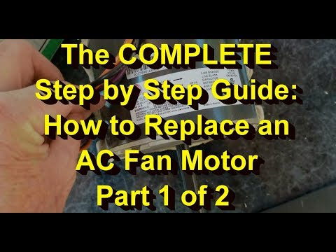 The Complete guide How to Replace an AC Fan Motor Pt 1 of 2