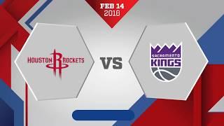 Sacramento Kings vs Houston Rockets: February 14, 2018