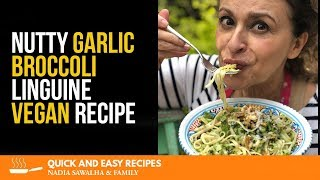Nutty Garlic Broccoli Linguine VEGAN RECIPE - Nadia Sawalha Quick & Easy Recipes