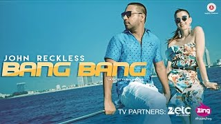 Bang Bang - Official Music Video | JR - John Reckless | Vaibhav Anand