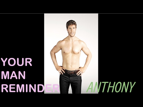 Your Man Reminder: Anthony