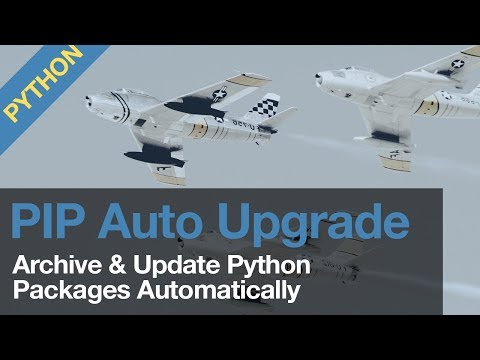 Automatically Upgrade Python Packages & Create an Requirements Archive