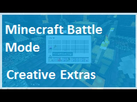Minecraft Battle Mode Minigame and Creative mode Extras.