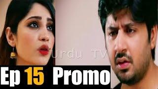 Dil Mom Ka Diya Episode 15 Promo | Dil Mom Ka Diya Episode 15 Teaser| HD - Urdu TV