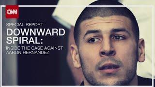 Downward Spiral - Inside The Case Against Aaron Hernandez