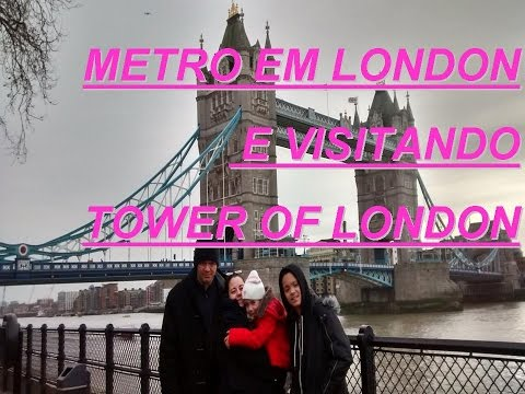 Metro em Londres e Tower of London